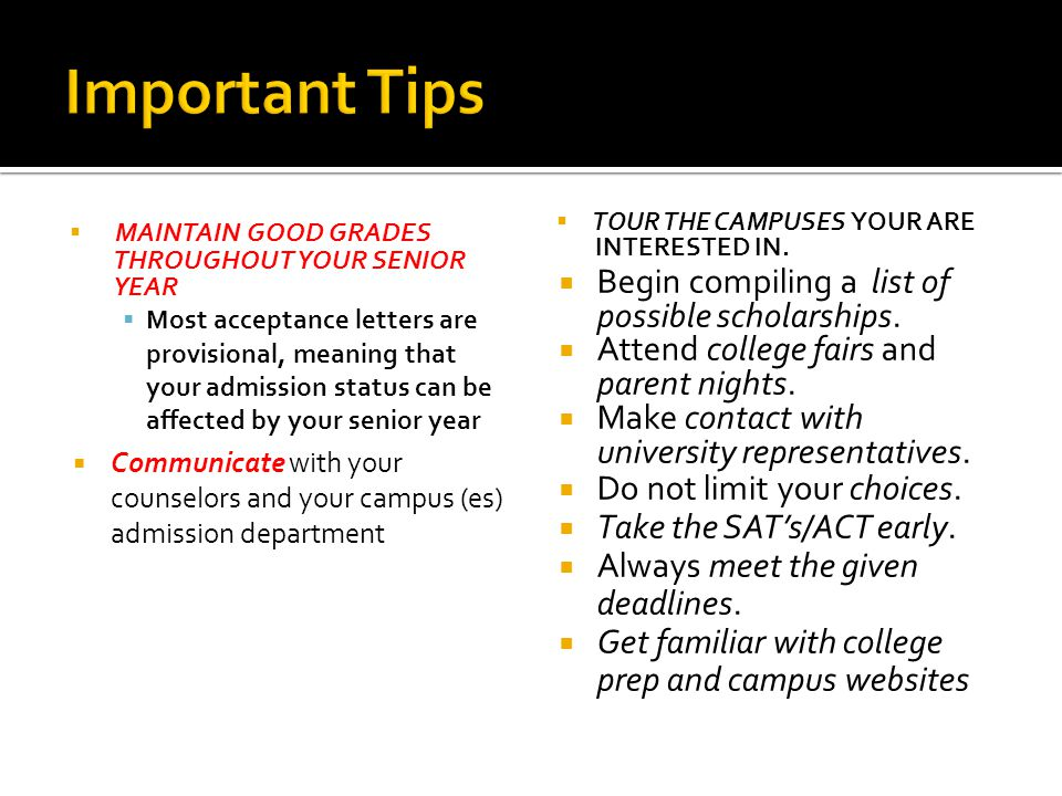 Important Tips Begin compiling a list of possible scholarships.