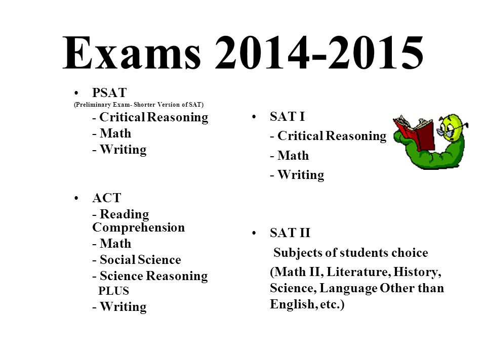 Exams PSAT - Math SAT I - Writing - Critical Reasoning