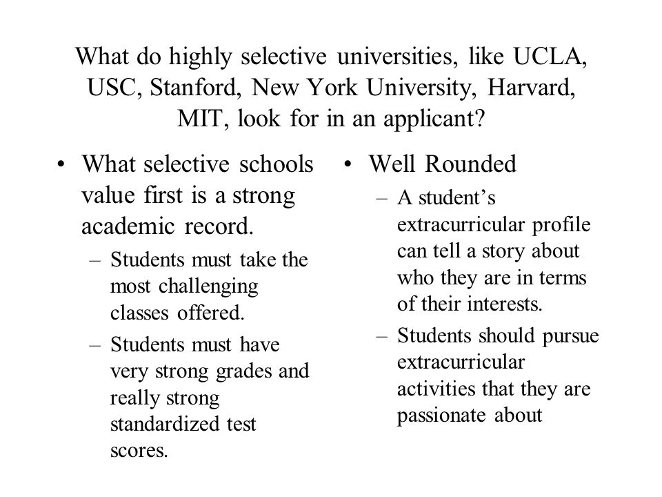 What selective schools value first is a strong academic record.
