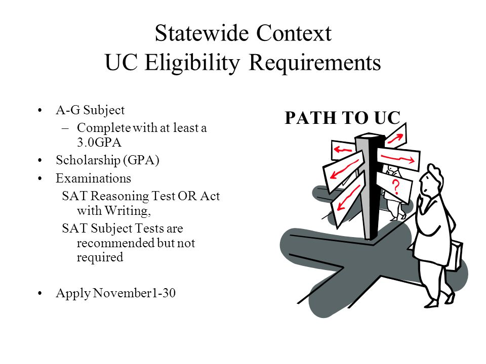 Statewide Context UC Eligibility Requirements