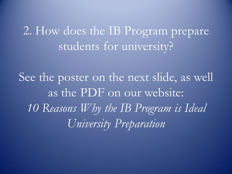 2. How does the IB Program prepare students for university