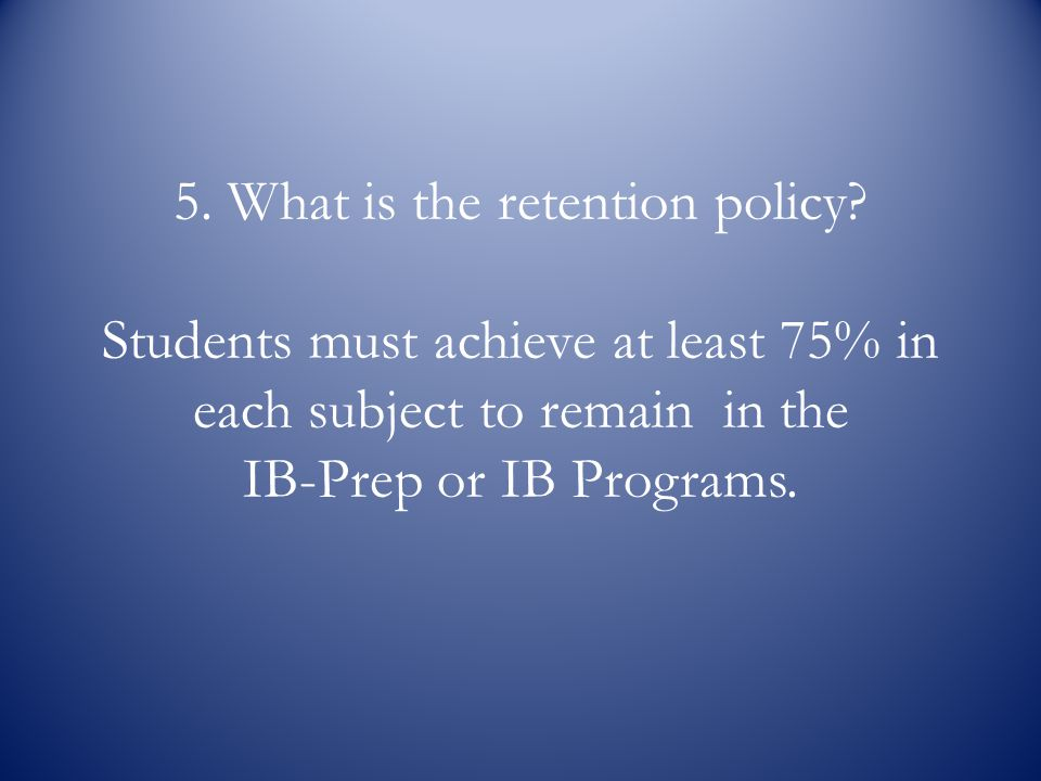 5. What is the retention policy