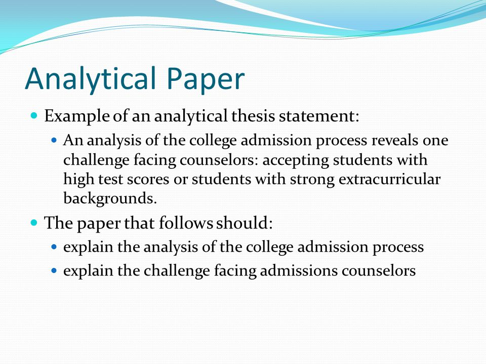 Analytical Paper Example of an analytical thesis statement: