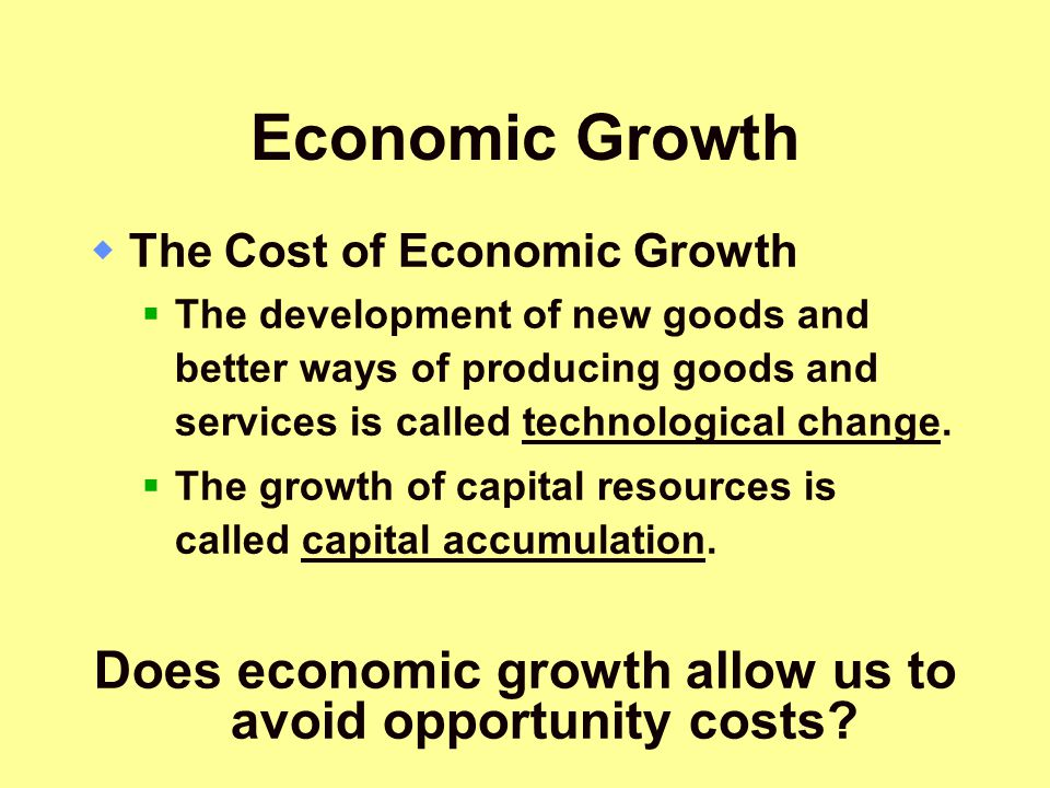 Does economic growth allow us to avoid opportunity costs