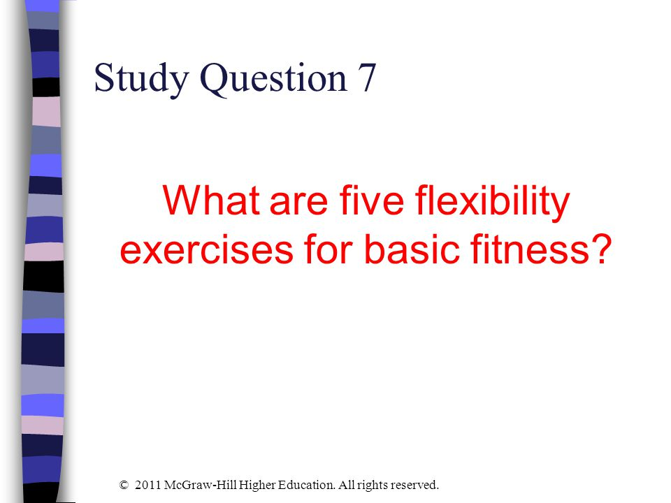 What are five flexibility exercises for basic fitness