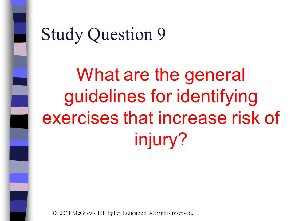 Study Question 9 What are the general guidelines for identifying exercises that increase risk of injury