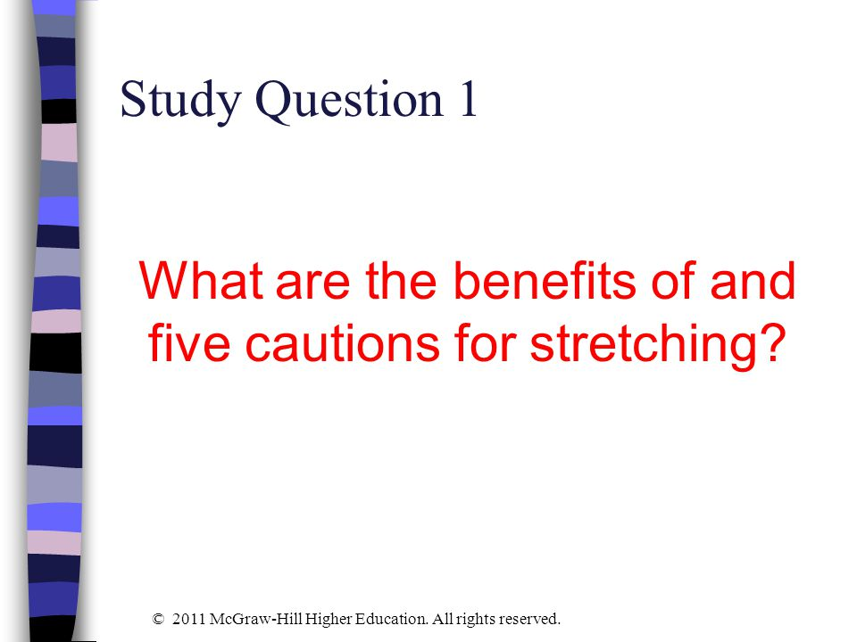 What are the benefits of and five cautions for stretching