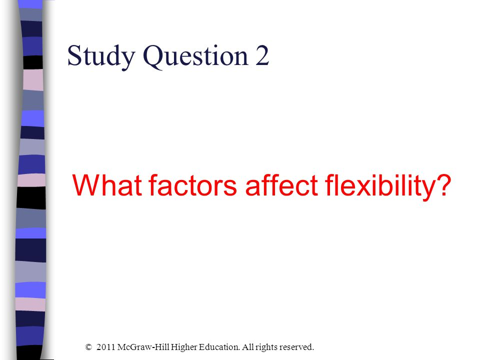 What factors affect flexibility
