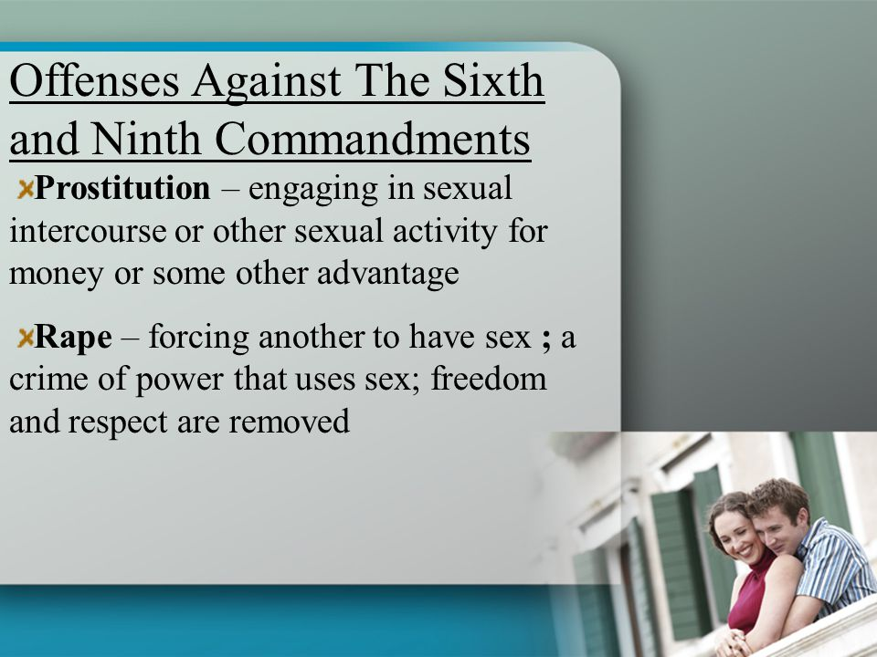Offenses Against The Sixth and Ninth Commandments
