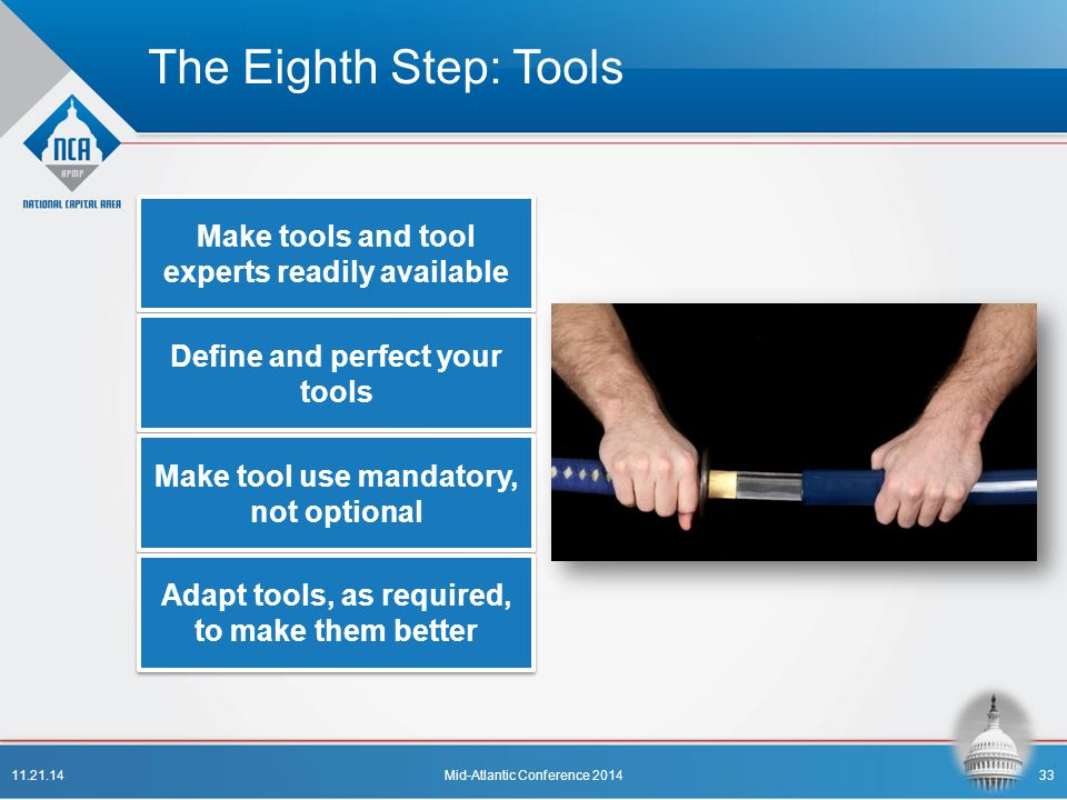 The Eighth Step: Tools Make tools and tool experts readily available