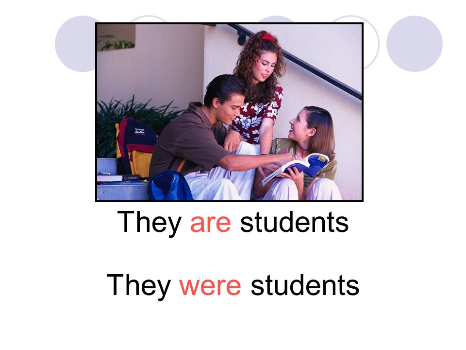 They are students They were students