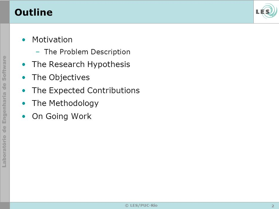 Outline Motivation The Research Hypothesis The Objectives