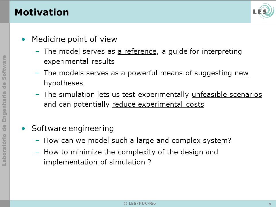 Motivation Medicine point of view Software engineering
