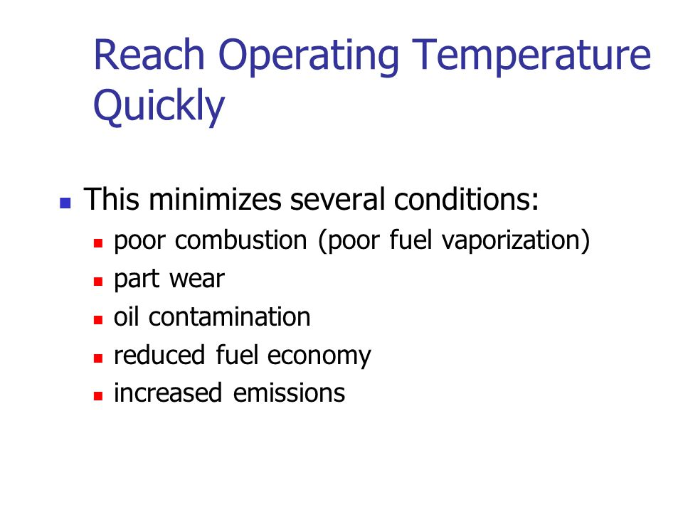 Reach Operating Temperature Quickly