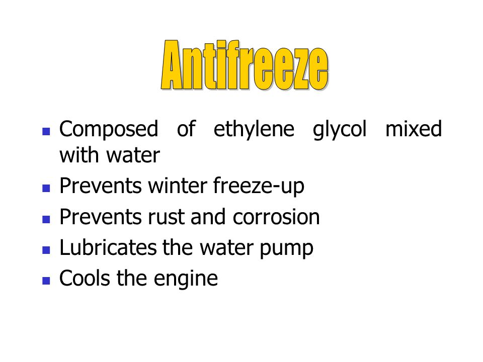 Antifreeze Composed of ethylene glycol mixed with water