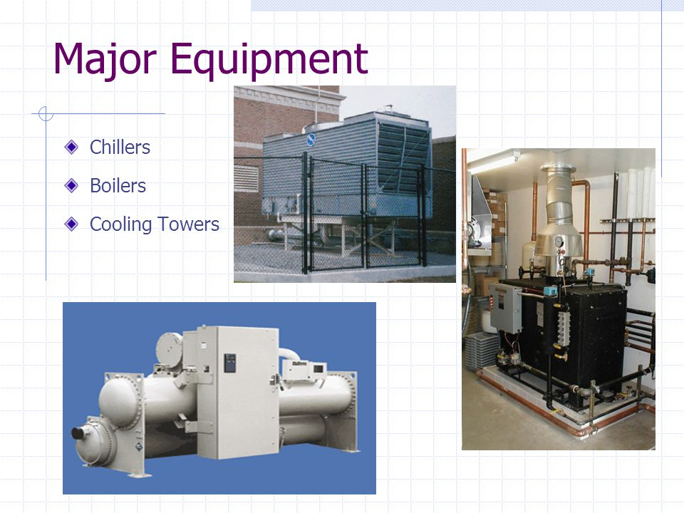 Major Equipment Chillers Boilers Cooling Towers