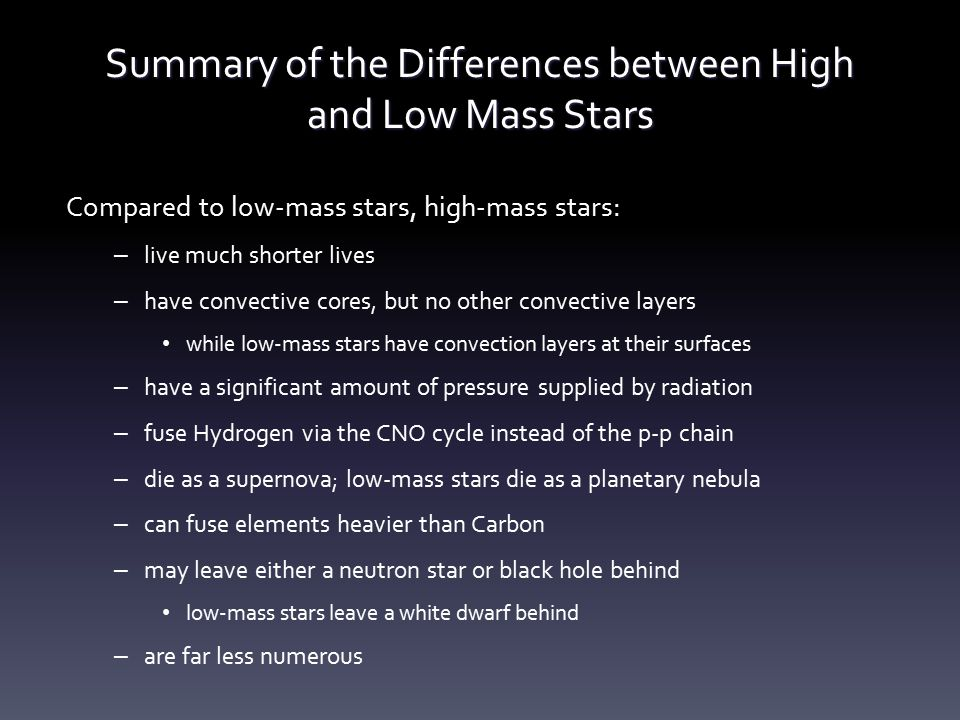 Summary of the Differences between High and Low Mass Stars
