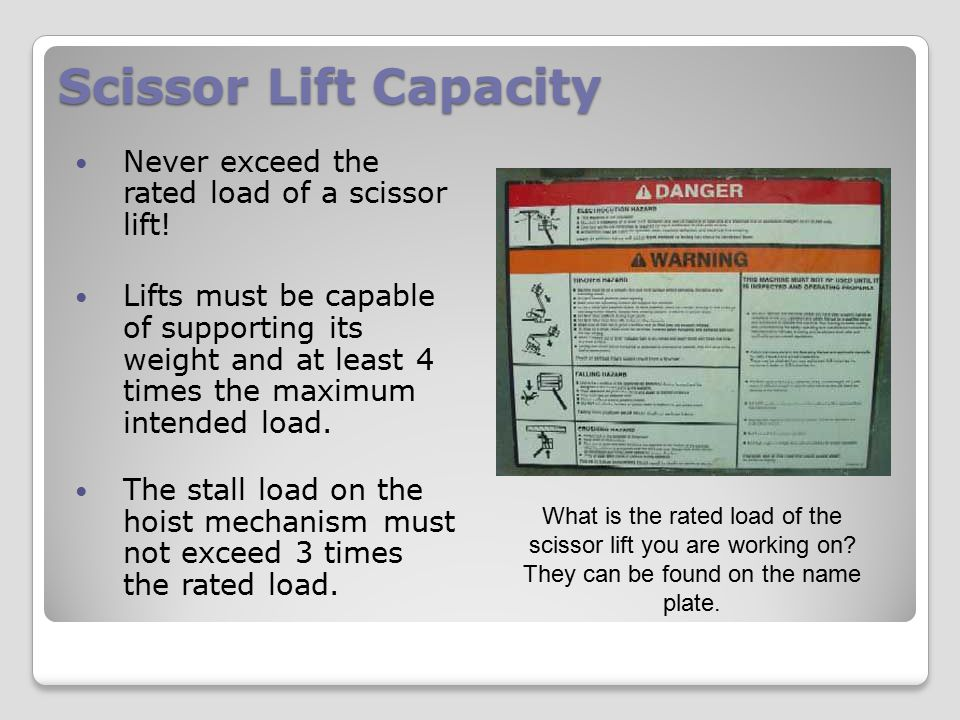 Scissor Lift Capacity Never exceed the rated load of a scissor lift!