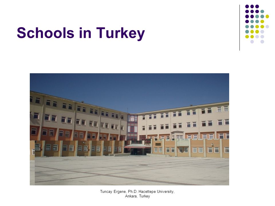 Tuncay Ergene, Ph.D. Hacettepe University, Ankara, Turkey