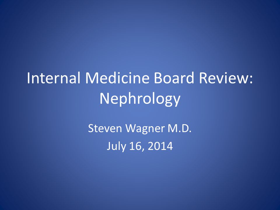 Internal Medicine Board Review: Nephrology - ppt download