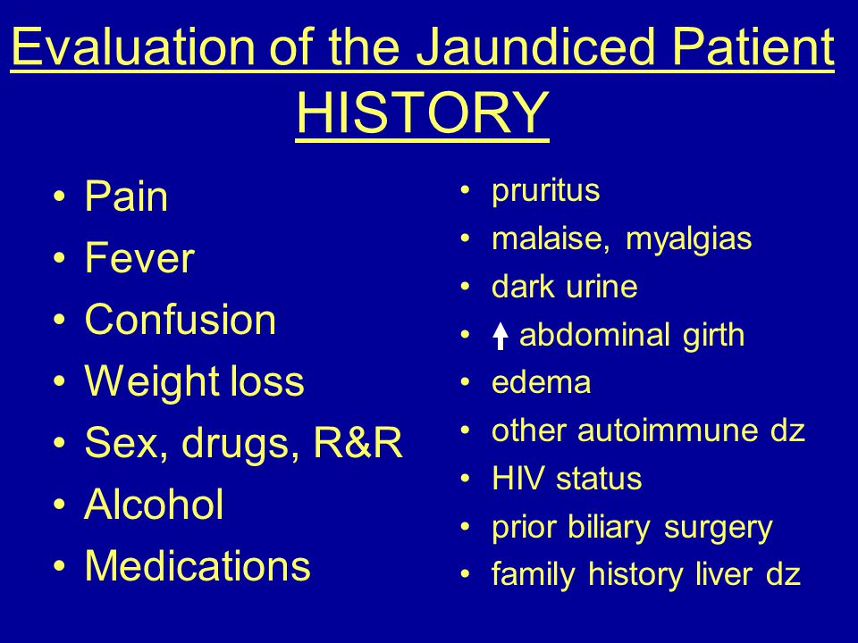 Evaluation of the Jaundiced Patient HISTORY