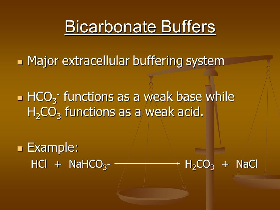 Bicarbonate Buffers Major extracellular buffering system