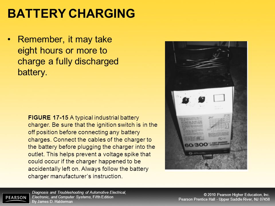 BATTERY CHARGING Remember, it may take eight hours or more to charge a fully discharged battery.