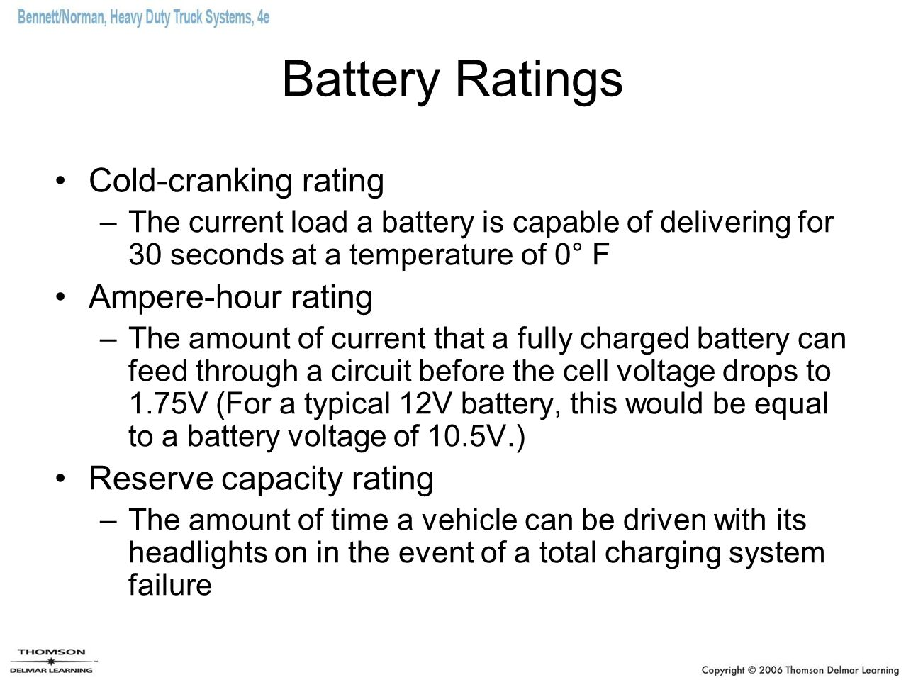 Battery Ratings Cold-cranking rating Ampere-hour rating