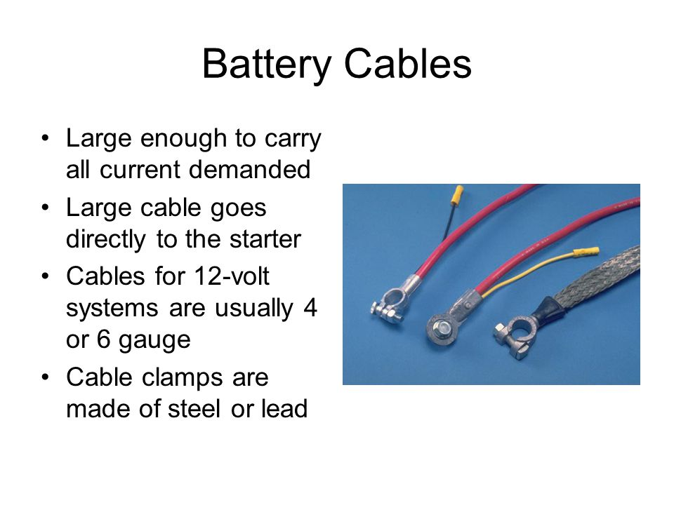 Battery Cables Large enough to carry all current demanded