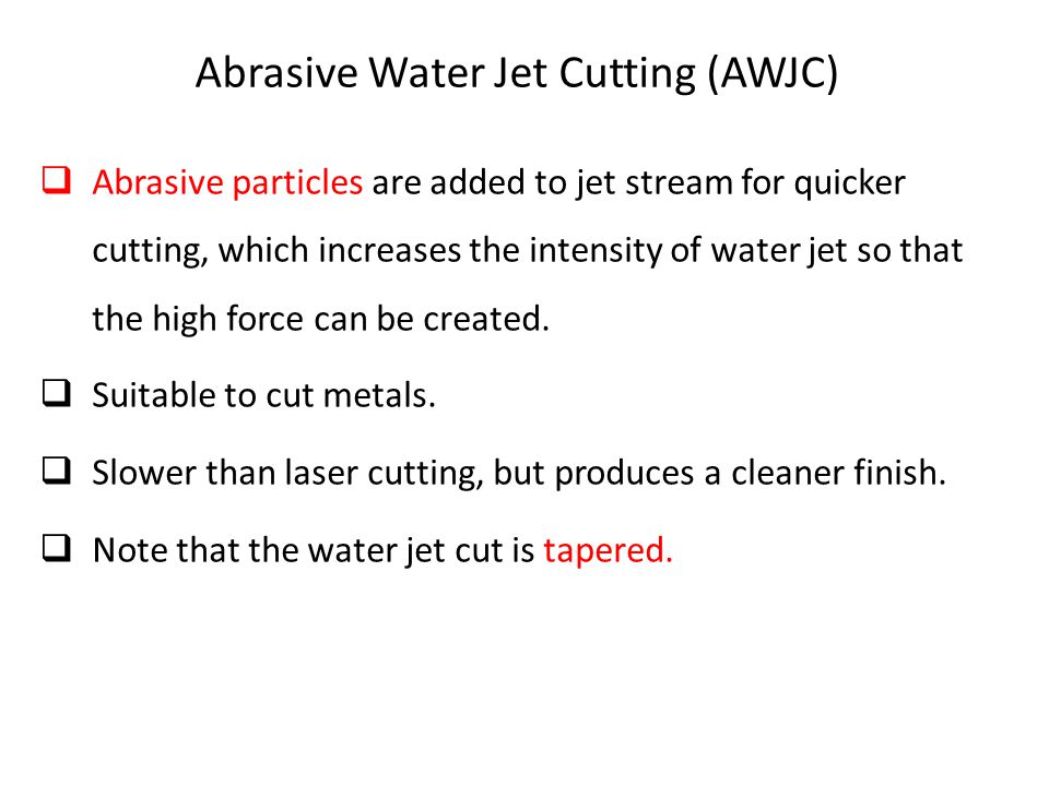 Abrasive Water Jet Cutting (AWJC)