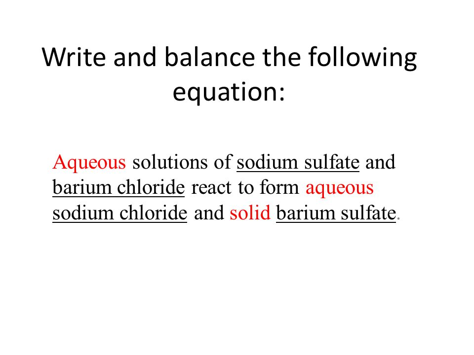 Write and balance the following equation: