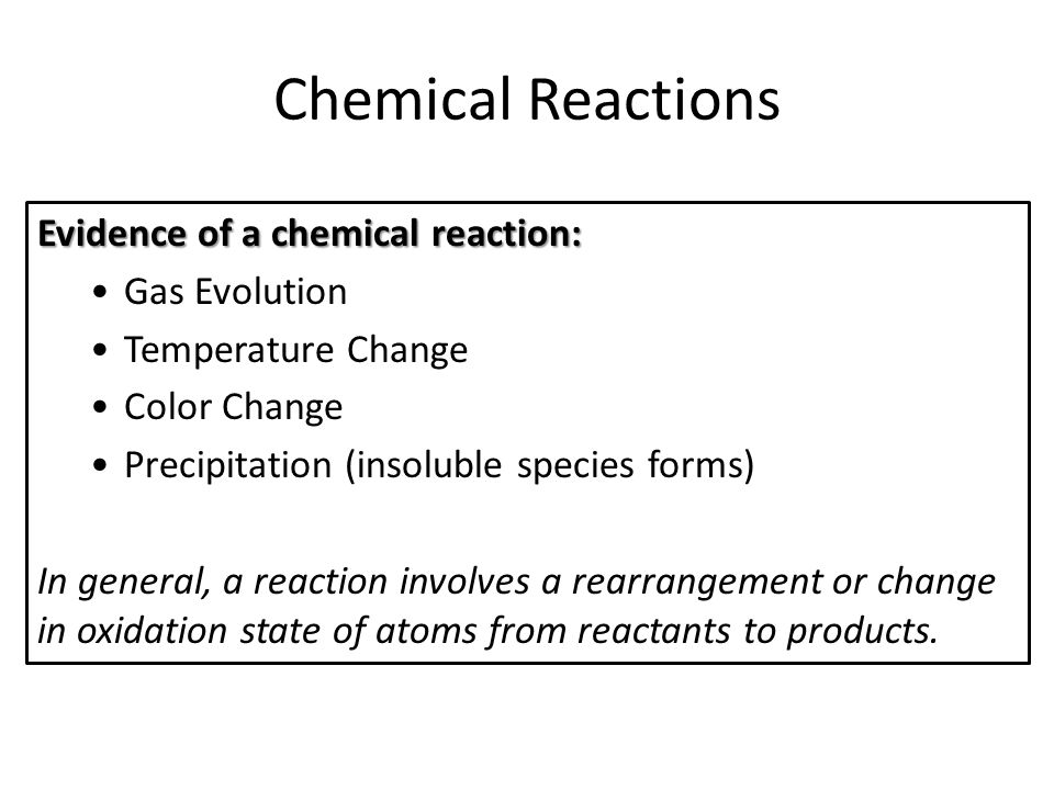 Chemical Reactions Evidence of a chemical reaction: Gas Evolution