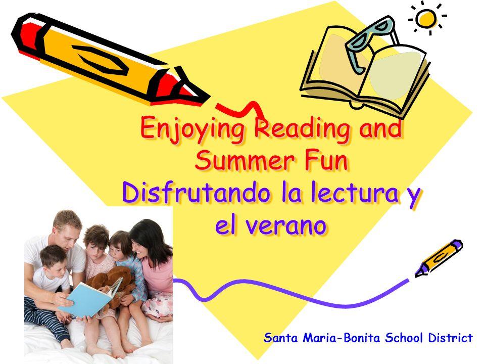 Enjoying Reading and Summer Fun Disfrutando la lectura y el verano