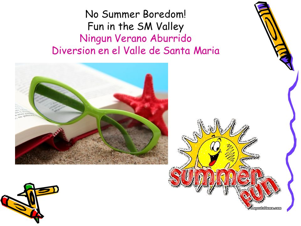 No Summer Boredom! Fun in the SM Valley Ningun Verano Aburrido Diversion en el Valle de Santa Maria
