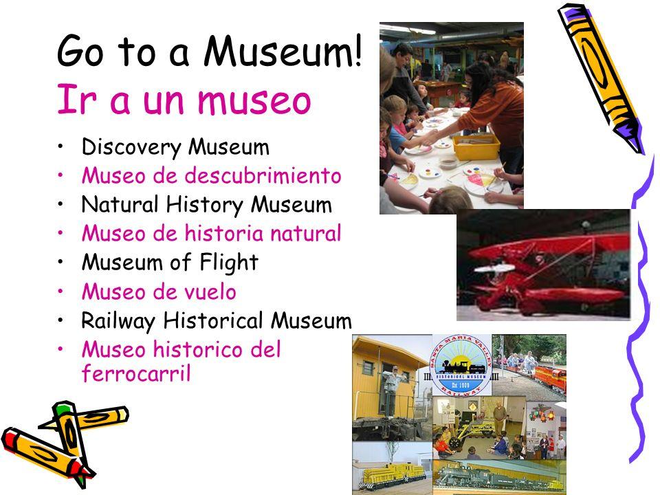 Go to a Museum! Ir a un museo