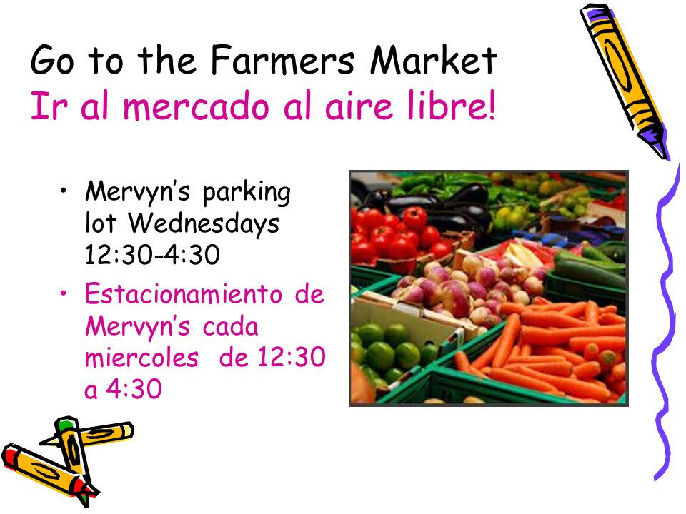 Go to the Farmers Market Ir al mercado al aire libre!