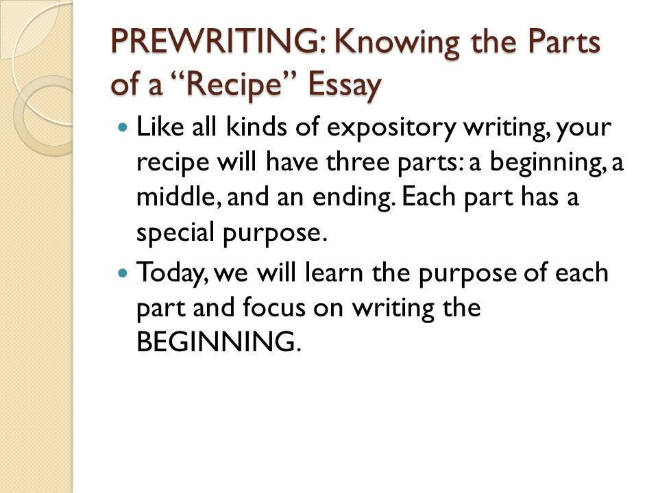 PREWRITING: Knowing the Parts of a Recipe Essay