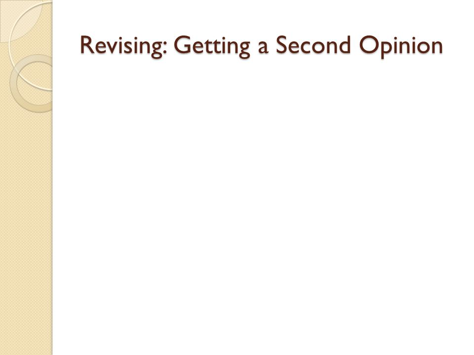 Revising: Getting a Second Opinion