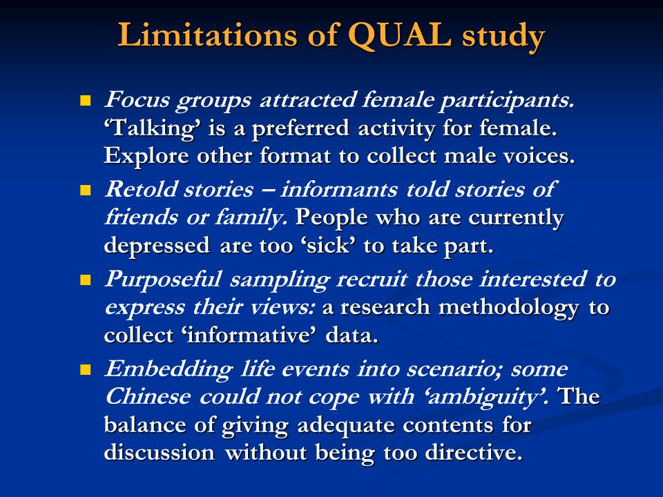 Limitations of QUAL study