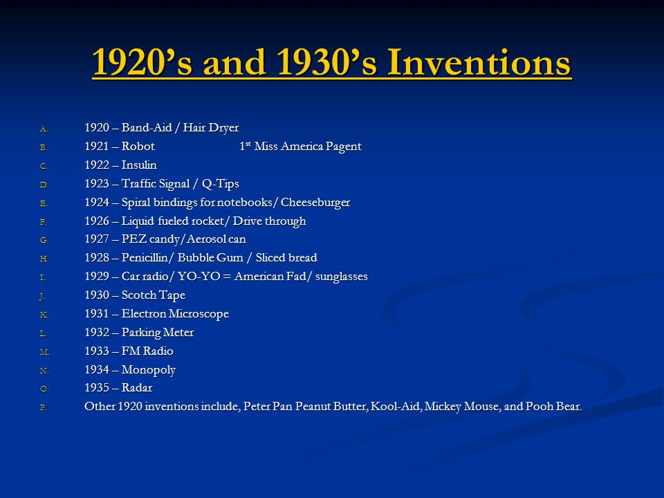 inventions during the 1920s essay First of all, great inventions and discoveries were made during 1920s these fascinating discoveries and inventions had made significant impacts and brought changes in people's everyday lives some of the essential items that we use every day were inventions made in the 1920s.