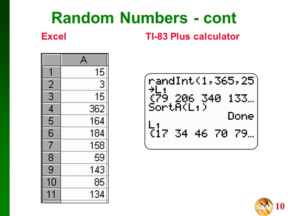 Random Numbers - cont Excel TI-83 Plus calculator