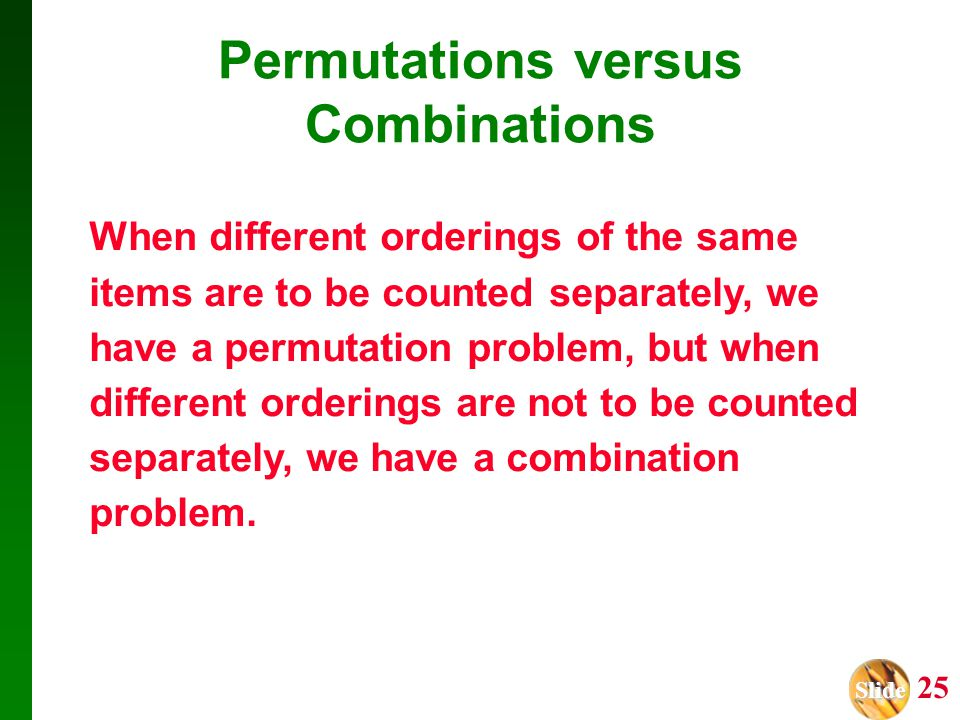 Permutations versus Combinations