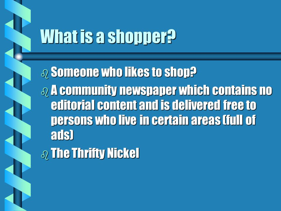 What is a shopper Someone who likes to shop