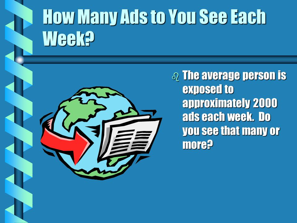 How Many Ads to You See Each Week