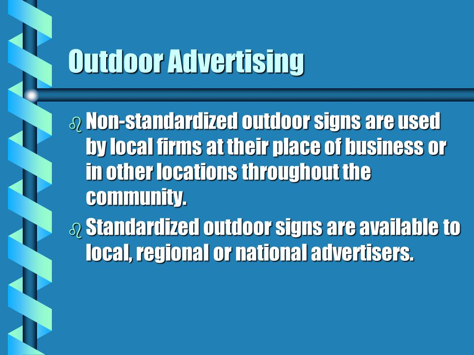 Outdoor Advertising Non-standardized outdoor signs are used by local firms at their place of business or in other locations throughout the community.