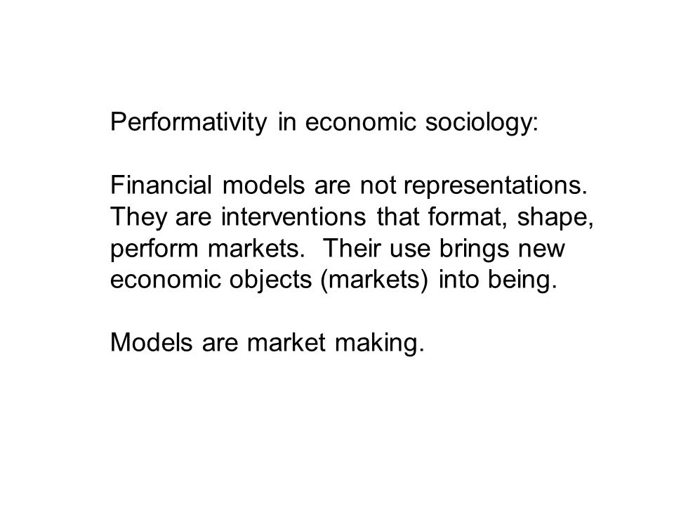 Performativity in economic sociology: