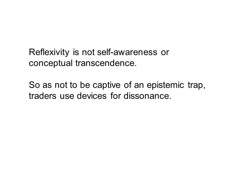 Reflexivity is not self-awareness or conceptual transcendence.