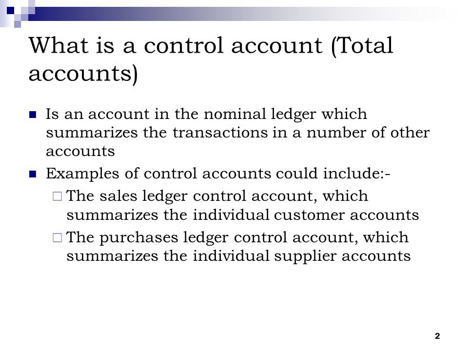 What is a control account (Total accounts)
