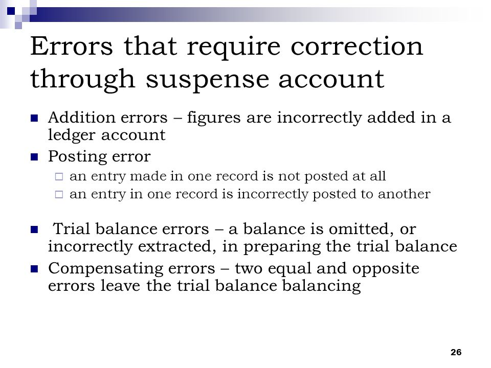 Errors that require correction through suspense account