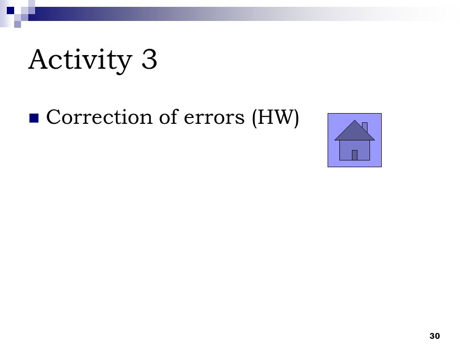 Activity 3 Correction of errors (HW)